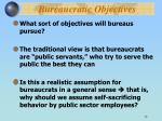 bureaucratic objectives
