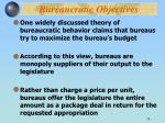 bureaucratic objectives56