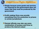 private versus public production