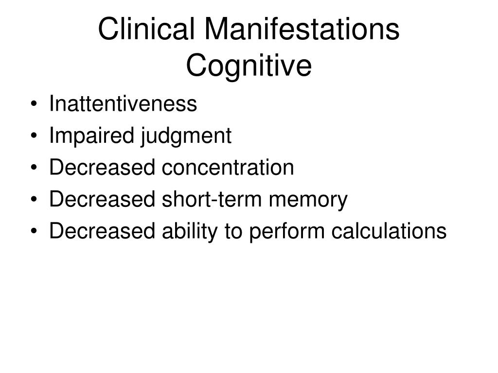 Clinical Manifestations Cognitive