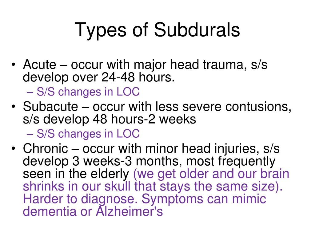 Types of Subdurals