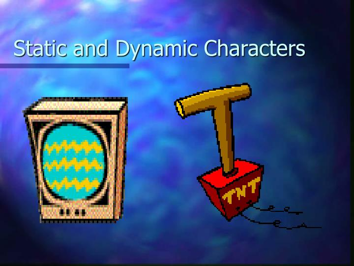 static and dynamic characters n.