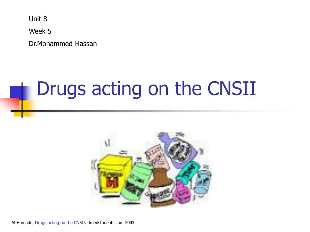 drugs acting on the cnsii l.