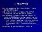 b mild west