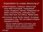 imperialism to create democracy