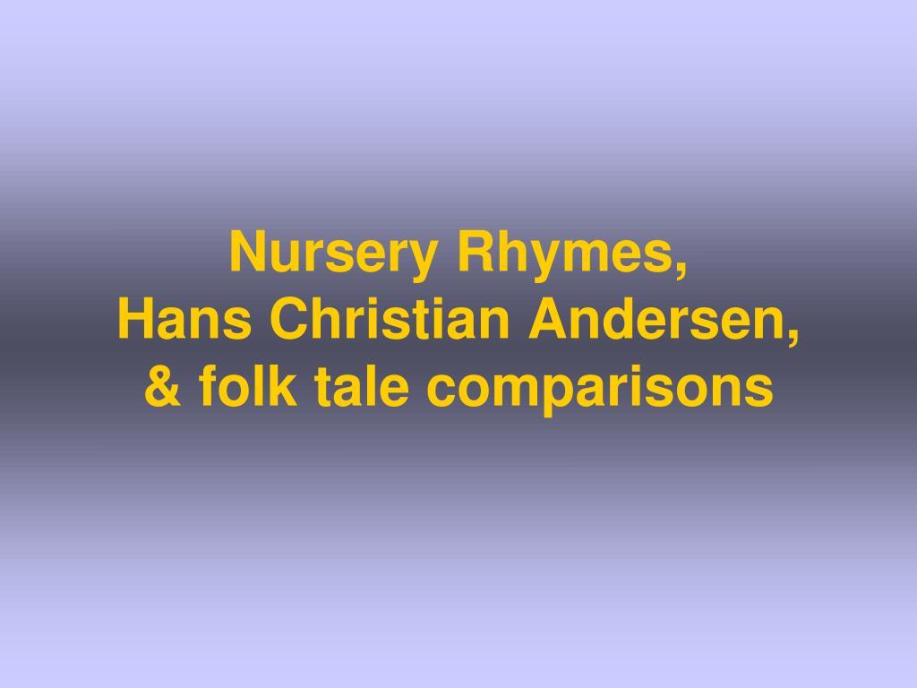 nursery rhymes hans christian andersen folk tale comparisons l.
