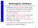 deftemplate attributes