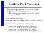 predicate field constraint