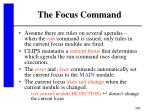 the focus command