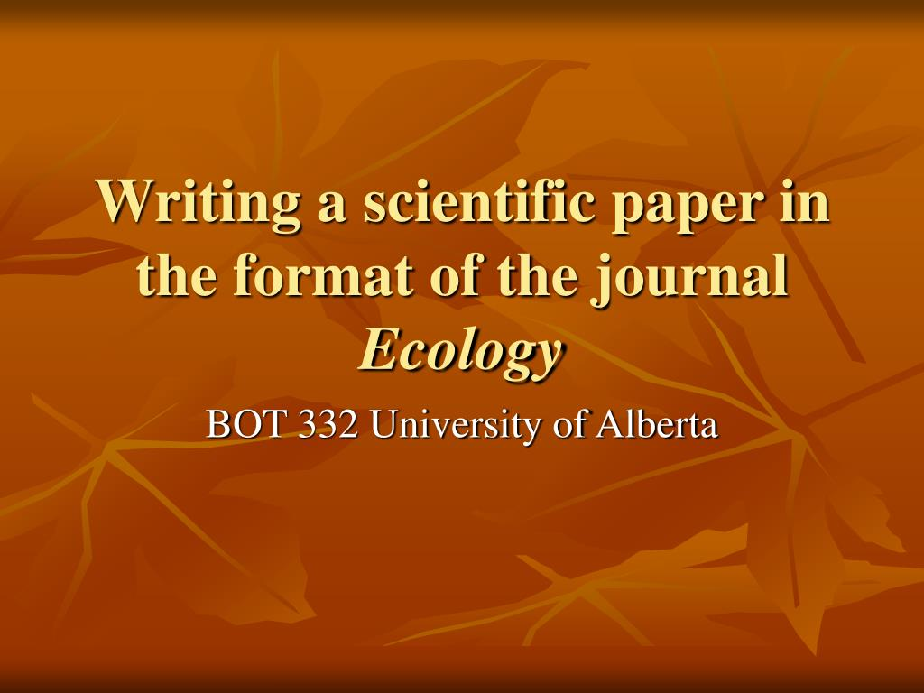 writing a scientific paper in the format of the journal ecology l.