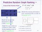 predictive random graph ranking temporal web prediction model34