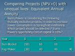 comparing projects npv 0 with unequal lives equivalent annual annuity