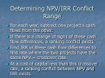 determining npv irr conflict range