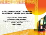 a first hand look at telehealth in a primary health care center