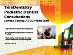 teledentistry pediatric dentist consultations seneca county abcd head start