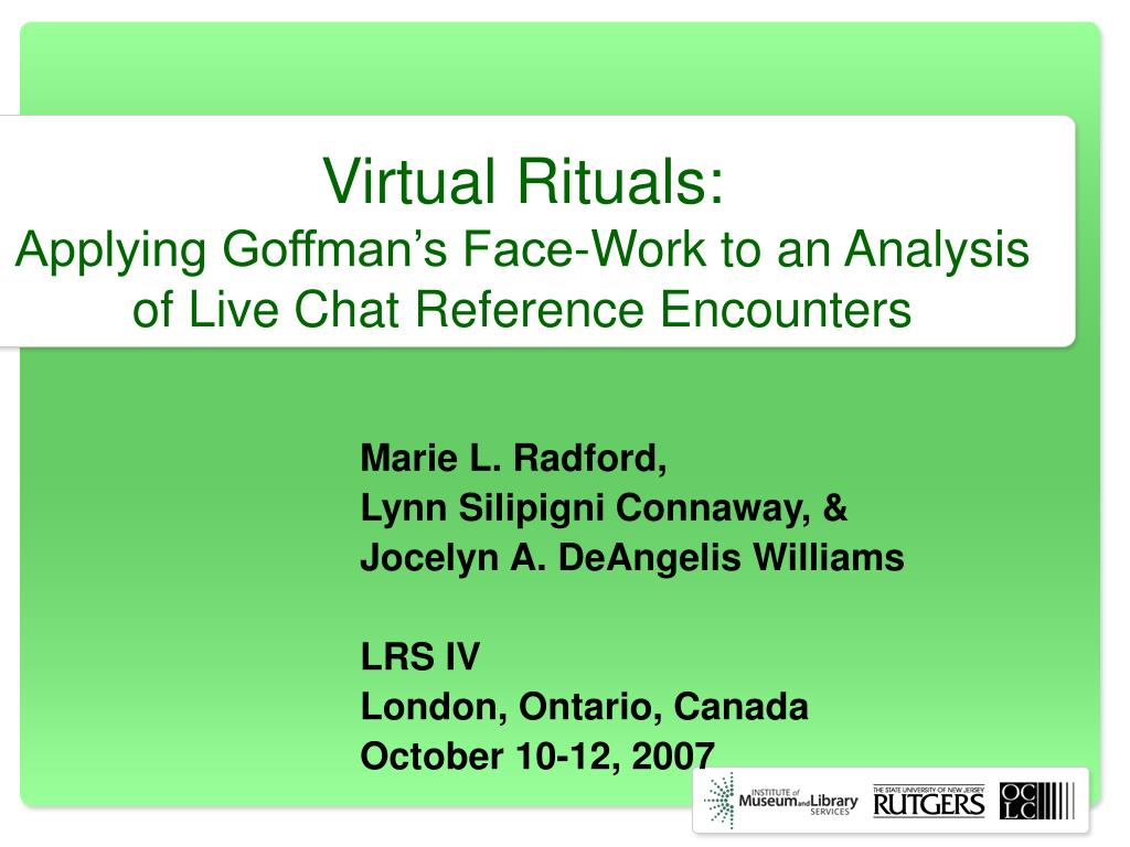 virtual rituals applying goffman s face work to an analysis of live chat reference encounters l.
