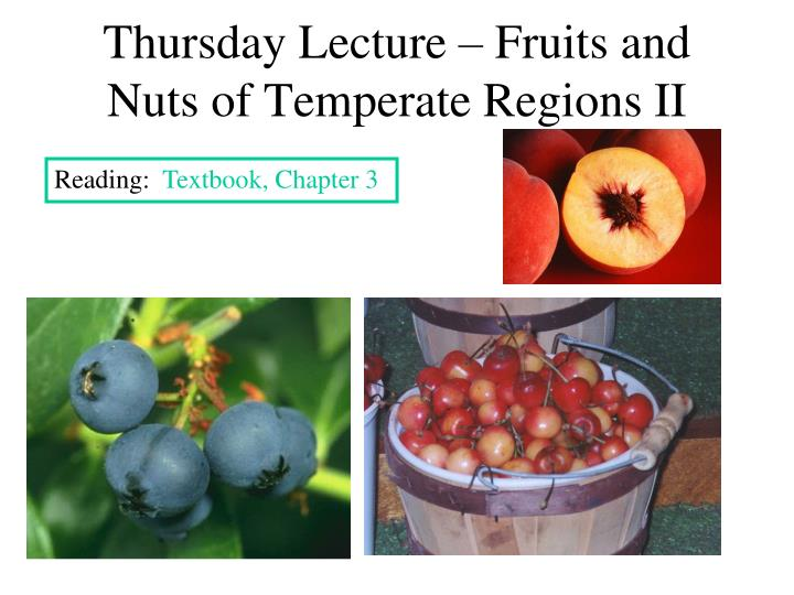 thursday lecture fruits and nuts of temperate regions ii n.