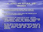 all genes are natural and obvious