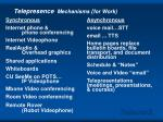 telepresence mechanisms for work