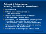 telework telepresence a forcing function into several areas