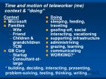 time and motion of teleworker me context doing