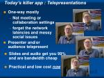 today s killer app telepresentations