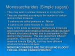 monosaccharides simple sugars