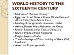 world history to the sixteenth century9