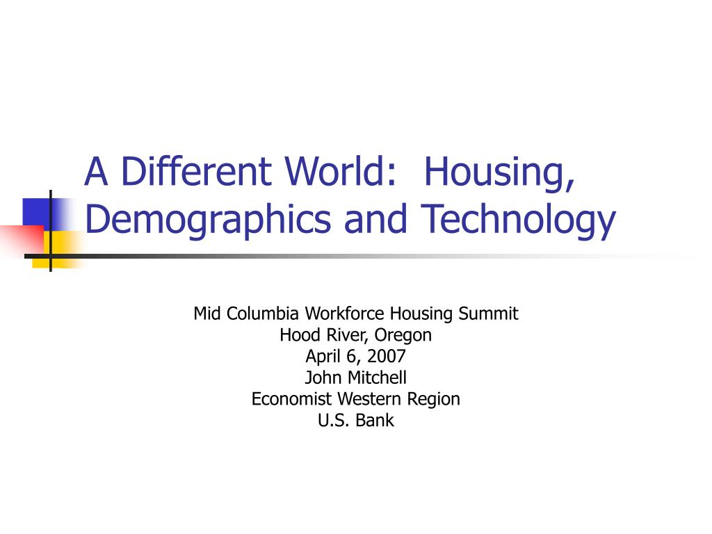 a different world housing demographics and technology l.