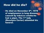how did he die