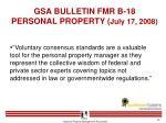 gsa bulletin fmr b 18 personal property july 17 2008
