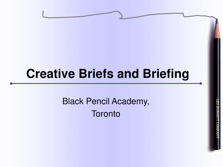 creative briefs and briefing n.