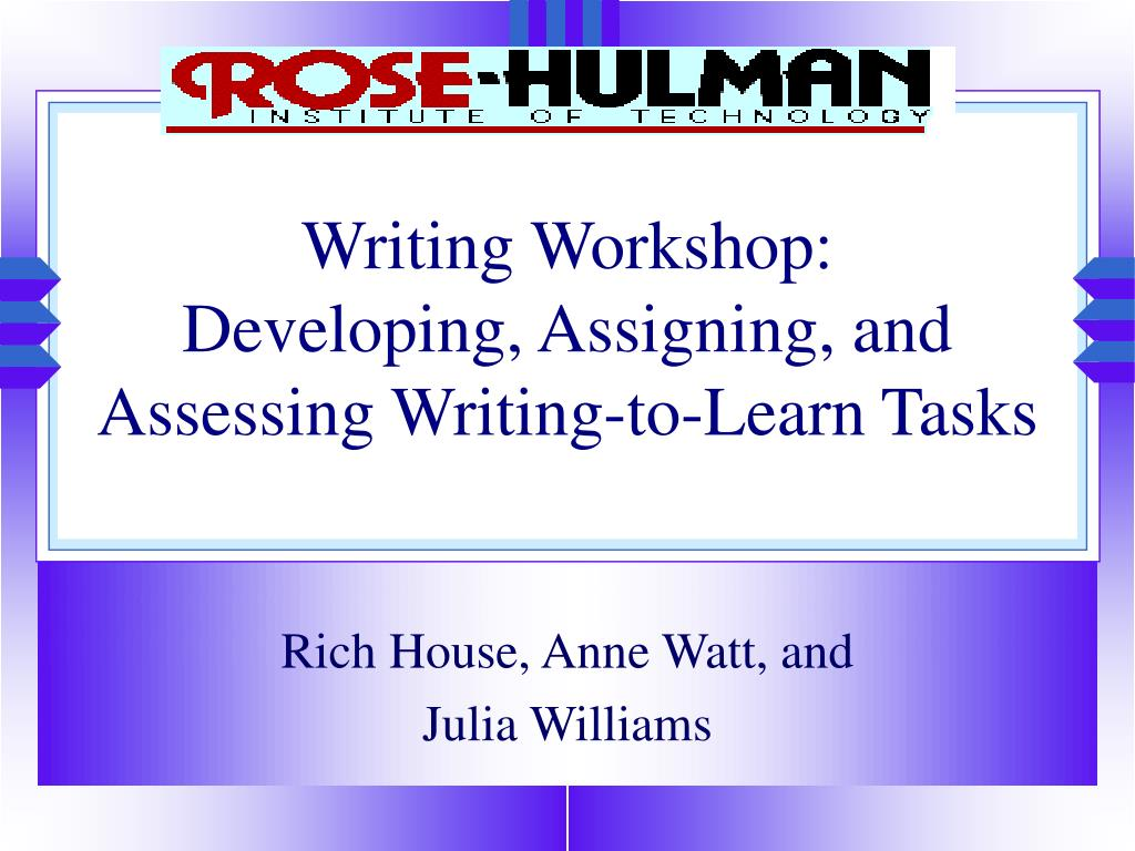 writing workshop developing assigning and assessing writing to learn tasks l.