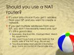 should you use a nat router