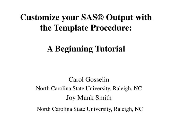 customize your sas output with the template procedure a beginning tutorial n.