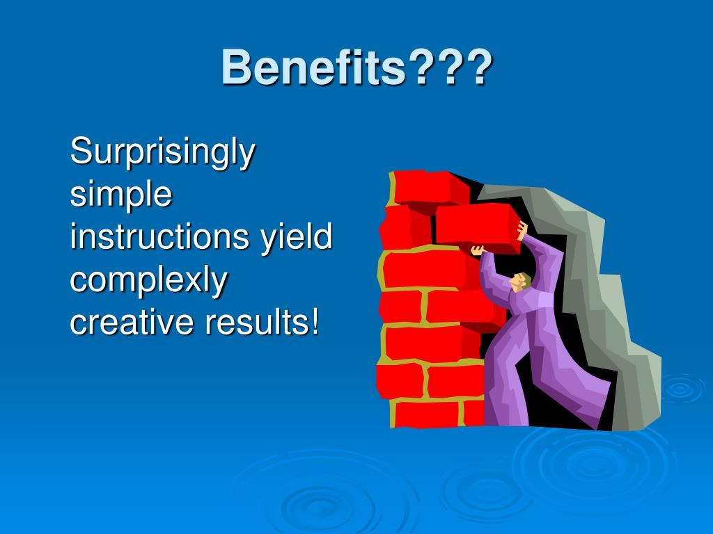 Benefits???