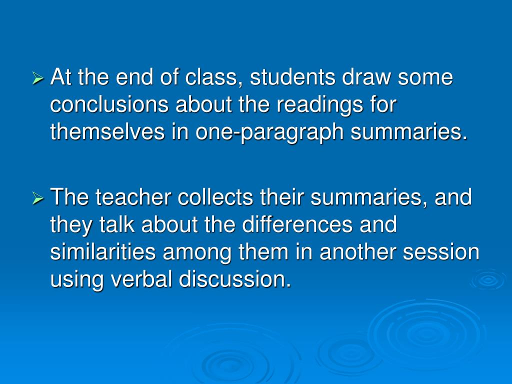 At the end of class, students draw some conclusions about the readings for themselves in one-paragraph summaries.