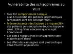 vuln rabilit des schizophr nes au v i h