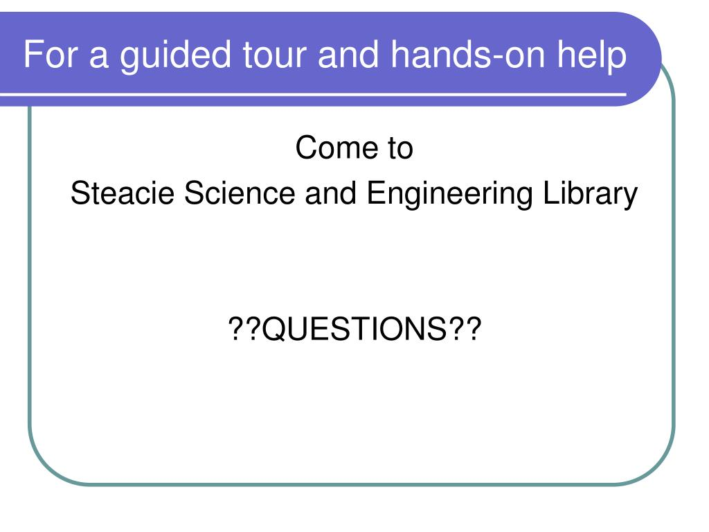 For a guided tour and hands-on help