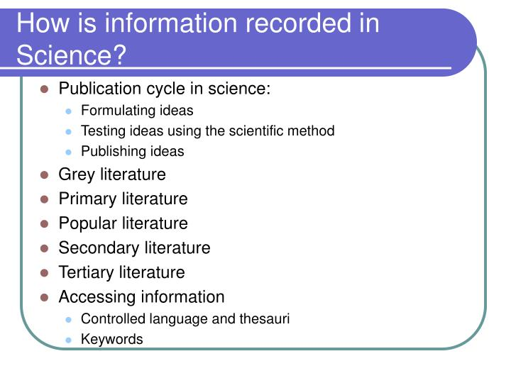 How is information recorded in science