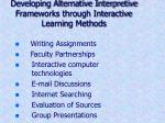developing alternative interpretive frameworks through interactive learning methods