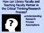how can library faculty and teaching faculty partner in the critical thinking research process