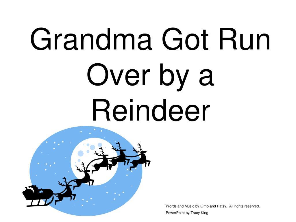 grandma got run over by a reindeer l.