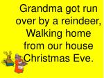 grandma got run over by a reindeer walking home from our house christmas eve10