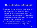the bottom line in sampling