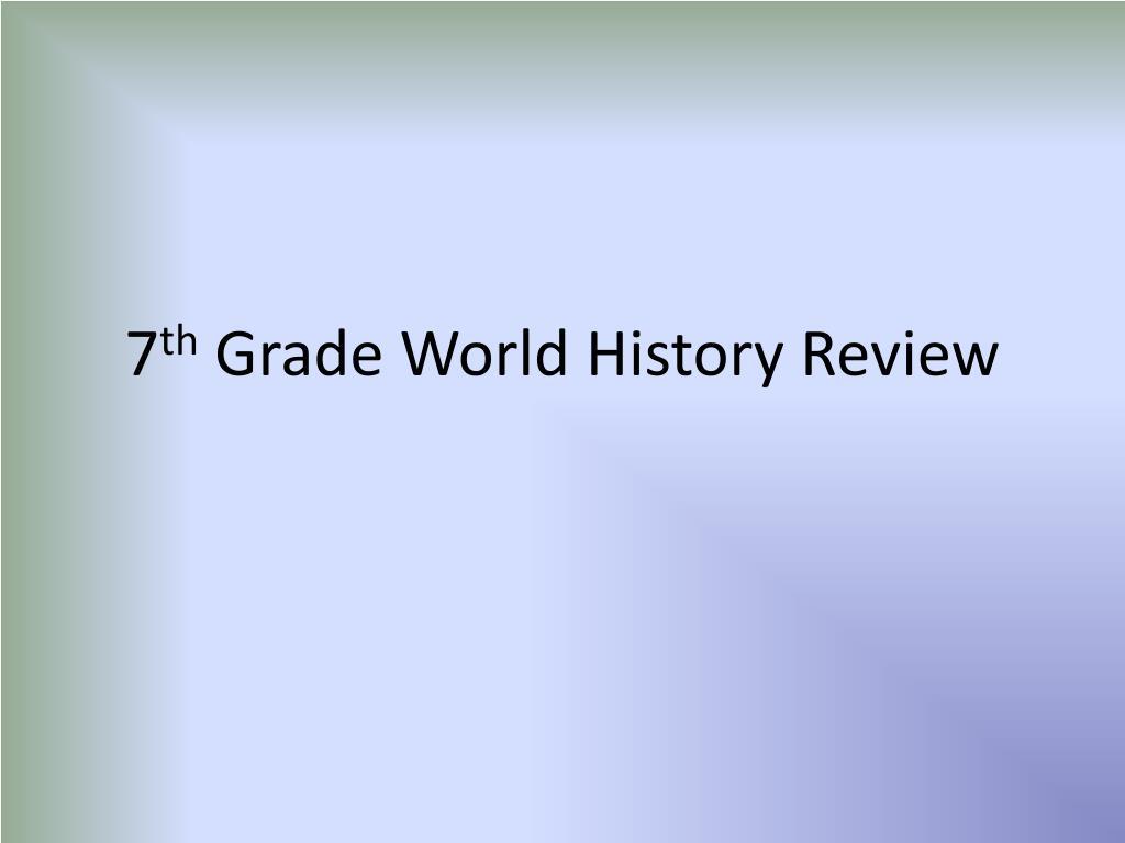 7 th grade world history review l.