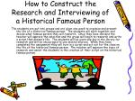 how to construct the research and interviewing of a historical famous person