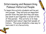 interviewing and researching famous historical people