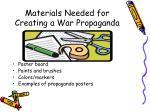 materials needed for creating a war propaganda