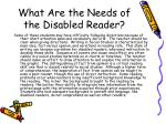 what are the needs of the disabled reader